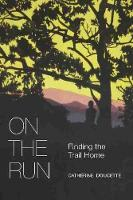 On the Run: Finding the Trail Home
