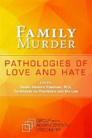 Family Murder: Pathologies of Love ...