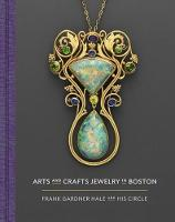 Arts and Crafts Jewelry in Boston:...