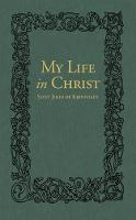 My Life in Christ: The Spiritual...