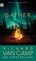 Gather: Richard Van Camp on Storytelling