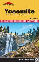 Top Trails Yosemite: 45 Must-do Hikes...