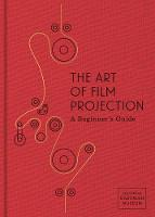 The Art of Film Projection: A...