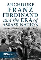 Archduke Franz Ferdinand and the Era...