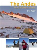 The Andes: A guide for climbers and...