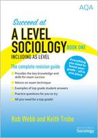 Succeed at A Level Sociology Book One...