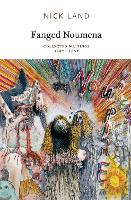 Fanged Noumena: Collected Writings...