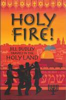 Holy Fire !: Travels in the Holy Land