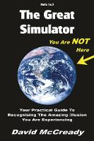The Great Simulator: Parts 1 & 2....