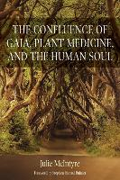 The Confluence of Gaia, Plant...