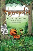 Tigeropolis - Caught in the Trap:...