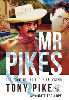 Mr Pikes: The Story Behind The Ibiza...