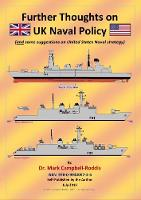 Further Thoughts on UK Naval Policy:...