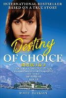 Destiny of Choice: I was beaten by my...