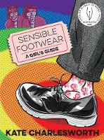 Sensible Footwear: A Girl's Guide: A...