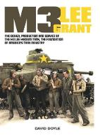 M3 Lee Grant: The Design, Production...