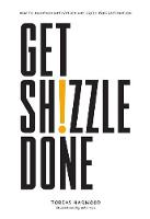 Get Shizzle Done: How To Maintain...