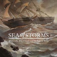 Sea of Storms: Shipwrecks of Cornwall...