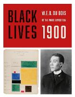 Black Lives 1900: W. E. B. Du Bois at...