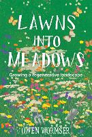Lawns Into Meadows: Growing a...