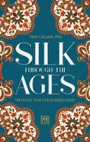 Silk Through the Ages: The textile...