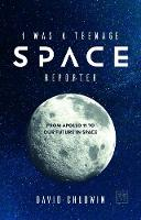I Was a Teenage Space Reporter: From...