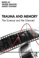 Trauma and Memory: The Science and ...