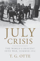 July Crisis: The World's Descent into...