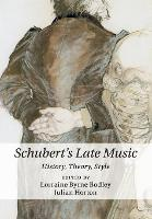 Schubert's Late Music: History,...