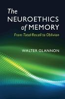 The Neuroethics of Memory: From Total...