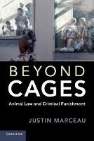 Beyond Cages: Animal Law and Criminal...