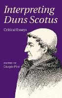 Interpreting Duns Scotus: Critical...