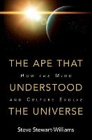 The Ape that Understood the Universe:...
