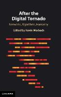 After the Digital Tornado: Networks,...
