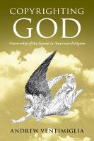 Copyrighting God: Ownership of the...