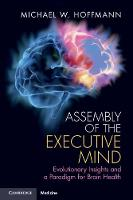 Assembly of the Executive Mind:...