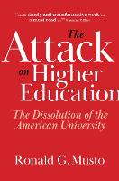 The Attack on Higher Education: The...