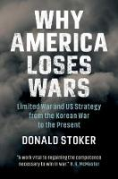 Why America Loses Wars: Limited War...
