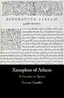 Xenophon of Athens: A Socratic on Sparta