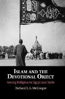 Islam and the Devotional Object:...