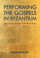 Performing the Gospels in Byzantium:...
