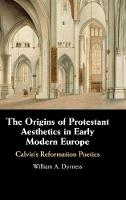 The Origins of Protestant Aesthetics...