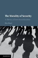 The Morality of Security: A Theory of...