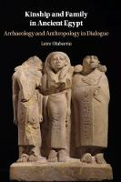 Kinship and Family in Ancient Egypt:...