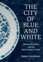 The City of Blue and White: Chinese...