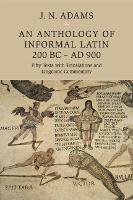 An Anthology of Informal Latin, 200...