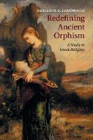 Redefining Ancient Orphism: A Study ...