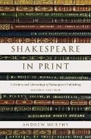 Shakespeare in Print: A History and...
