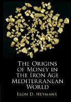 The Origins of Money in the Iron Age...