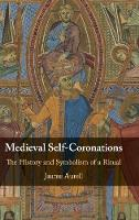Medieval Self-Coronations: The ...